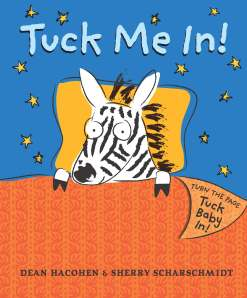 """Tuck Me In!""  by Dean Hacohen &Sherry Scharschmidt"